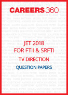 JET 2018 for FTII and SRFTII TV Direction Question Papers