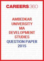 Ambedkar University MA Development Studies Question Paper 2015