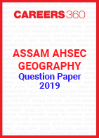 Assam AHSEC Geography Question Paper 2019
