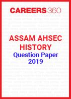 Assam AHSEC History Question Paper 2019