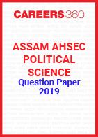 Assam AHSEC Political Science Question Paper 2019