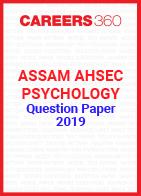 Assam AHSEC Psychology Question Paper 2019