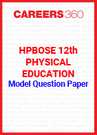 HPBOSE 12th Physical Education Model Question Paper