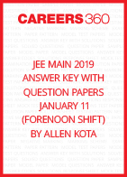 JEE Main 2019 Answer Key with Question Papers by Allen Kota - January 11 (Forenoon Shift)