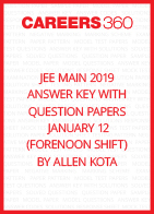 JEE Main 2019 Answer Key with Question Papers by Allen Kota - January 12 (Forenoon Shift)