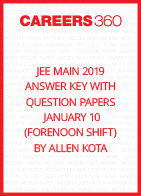 JEE Main 2019 Answer Key with Question Papers by Allen Kota - January 10 (Forenoon Shift)
