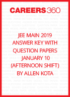 JEE Main 2019 Answer Key with Question Papers by Allen Kota - January 10 (Afternoon Shift)