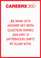 JEE Main 2019 Answer Key with Question Papers by Allen Kota - January 12 (Afternoon Shift)