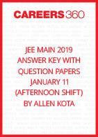 JEE Main 2019 Answer Key with Question Papers by Allen Kota - January 11 (Afternoon Shift)