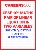 Last 5 Year's CBSE 10th Maths Pair of Linear Equation in Two Variables Solved Question Paper