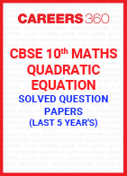 Last 5 Year's CBSE 10th Maths Quadratic Equation Solved Question Paper