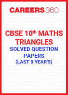 Last 5 Year's CBSE 10th Maths Triangles Solved Question Paper