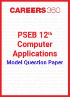 PSEB 12th Model Question Paper Computer Applications