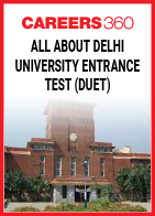 All about Delhi University Entrance Test (DUET)