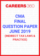 CMA Final Question Paper June 2019 Indirect Tax Laws and Practice