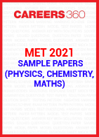 MET 2021 Sample Papers (Physics, Chemistry, Maths)