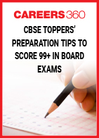 CBSE Toppers' Preparation Tips to Score 99+ in Boards