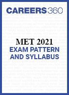 MET 2021 Exam Pattern and Syllabus
