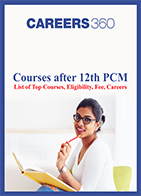 Courses after 12th PCM - List of Top Courses, Eligibility, Fee, Careers