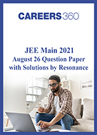 JEE Main 2021 August 26 Question Paper with Solutions by Resonance