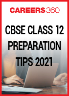 CBSE Class 12 Preparation Tips 2021