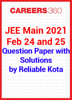 JEE Main 2021 Feb 24 and 25 Question Paper with Solutions by Reliable Kota
