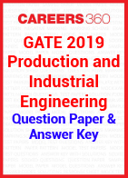 GATE 2019 Production and Industrial Engineering Question Paper & Answer Key