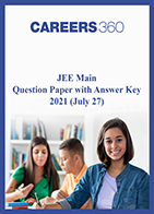 JEE Main Question Paper and Answer Key 2021 (July 27)