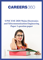 UPSC ESE 2020 Mains Electronics and Telecommunication Engineering Paper 1 question paper