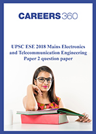 UPSC ESE 2018 Mains Electronics and Telecommunication Engineering Paper 2 question paper