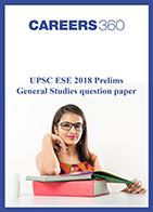 UPSC ESE 2018 Prelims General Studies question paper