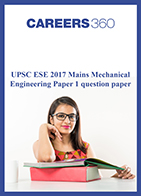 UPSC ESE 2017 Mains Mechanical Engineering Paper 1 question paper