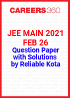 JEE Main 2021 Feb 26 Question Paper with Solutions by Reliable Kota