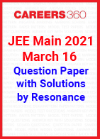 JEE Main 2021 March 16 Question Paper with Solutions by Resonance