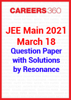 JEE Main 2021 March 18 question paper with solutions by Resonance