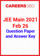 JEE Main 2021 Feb 26 Question Paper and Answer Key