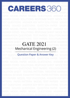 GATE 2021 Mechanical Engineering (2) Question Paper & Answer Key