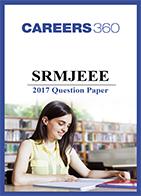 SRMJEEE 2017 Question Paper