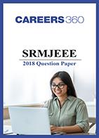 SRMJEEE 2018 Question Paper