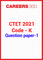 CTET 2021 Paper 1 question paper (Code K)
