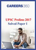 UPSC Prelims 2017 Paper I (Solved)