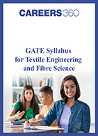 GATE Syllabus for Textile Engineering and Fibre Science