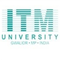 ITM School of Management, Gwalior