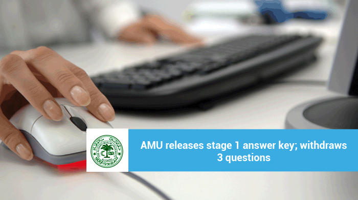 AMU releases stage 1 answer key; withdraws 3 questions