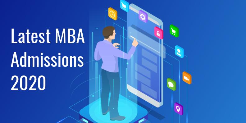 Latest MBA Admissions 2020 Live Updates
