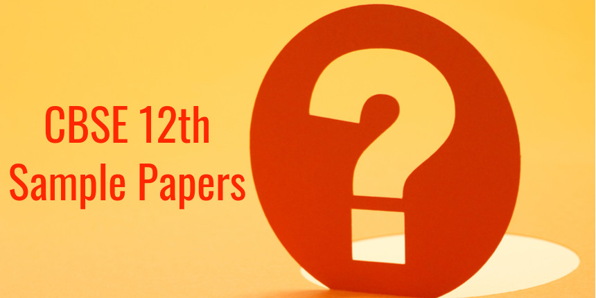 CBSE Class 12 Sample Papers 2020