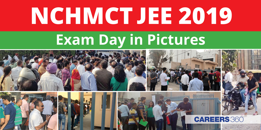 NCHMCT JEE 2019 Exam Day in Pictures