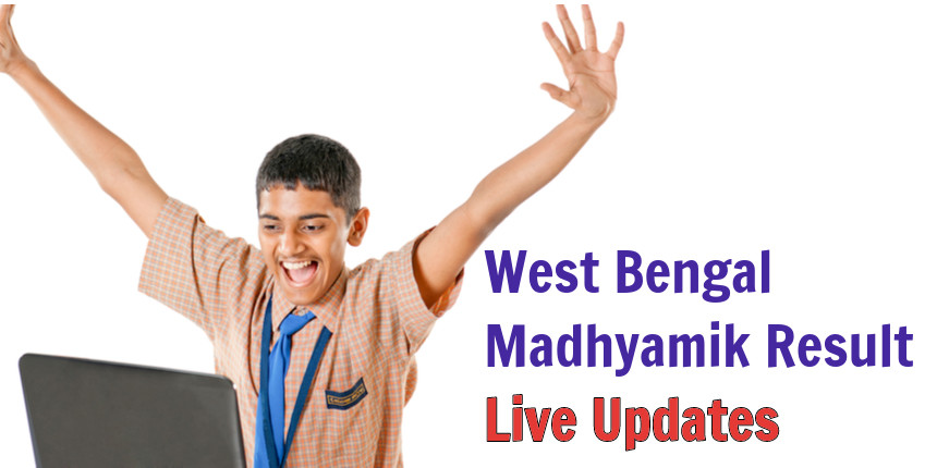West Bengal Madhyamik Result 2020 (Declared) Live Updates; Check WBBSE 10th Result @wbresults.nic.in