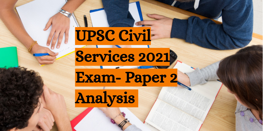 UPSC Prelims Exam 2021 Paper 2 Analysis- CSAT moderately difficult, questions tricky and lengthy
