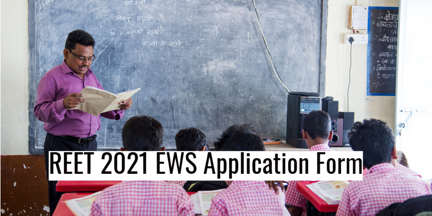 REET 2021 application form for EWS category released